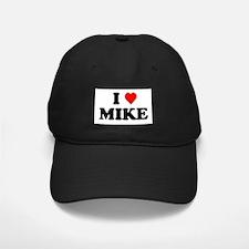 I Love Mike Baseball Hat