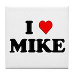 I Love Mike Tile Coaster