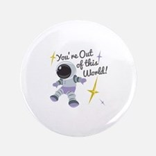 Out Of This World! Button