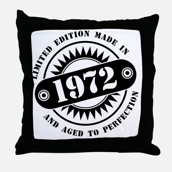 LIMITED EDITION MADE IN 1972 Throw Pillow