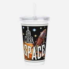 I Need More Space Acrylic Double-Wall Tumbler
