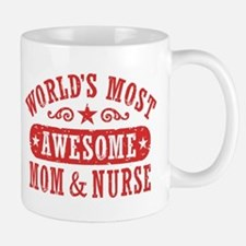 Awesome Mom and Nurse Mug