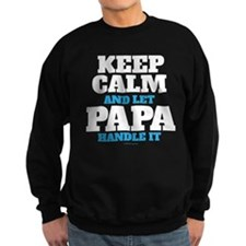 Keep Calm and Let Papa Handle It Sweatshirt