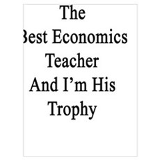My Husband Is The Best Economics Teacher And I'm H Poster