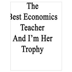 My Wife Is The Best Economics Teacher And I'm Her Poster