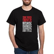 Tow Truck Driver Badass Job Title T-Shirt