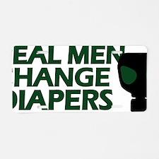 Cute Real men change diapers Aluminum License Plate