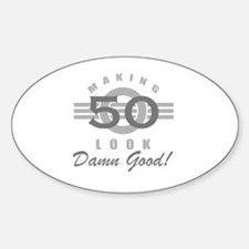 Making 50 Look Good Sticker (Oval)