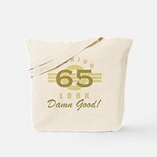 Making 65 Look Good Tote Bag
