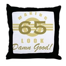 Making 65 Look Good Throw Pillow