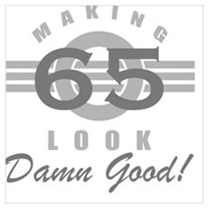 Making 65 Look Good Poster
