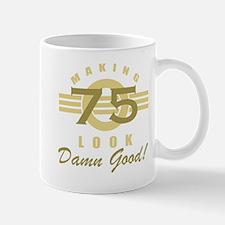 Making 75 Look Good Mug