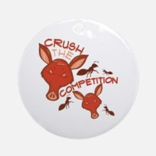 Crush The Competition Ornament (Round)