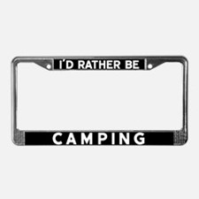 Cute Id rather be camping License Plate Frame