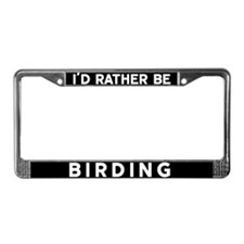 Cute Id rather License Plate Frame
