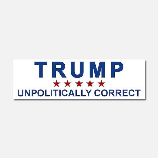 Trump Unpolitically Correct Car Magnet 10 X 3