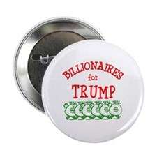 "Billionaires for Trump 2.25"" Button"