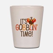 It's Gobblin' Time! Shot Glass