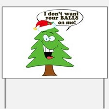 Christmas Tree Harassment Yard Sign