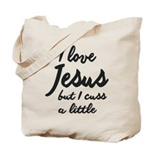 I LOVE JESUS BUT I DRINK CUSS A LITTLE Tote Bag