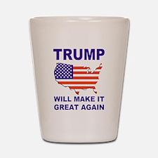 Trump will make it great again Shot Glass