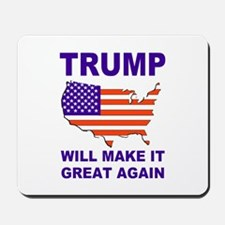 Trump will make it great again Mousepad