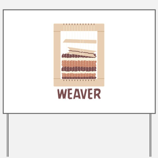 Weaver Yard Sign