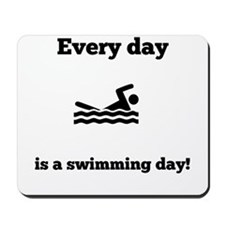 Every Day Is A Swimming Day Mousepad