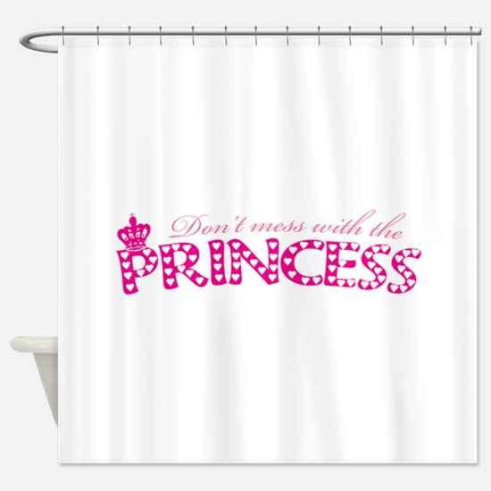 dontmesswithprincess.png Shower Curtain