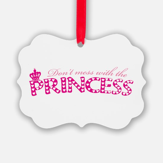 dontmesswithprincess.png Ornament