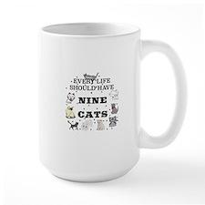 EVERY LIFE SHOULD HAVE NINE CATS Mug