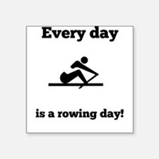 Every Day Is A Rowing Day Sticker