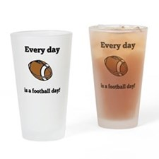 Every Day Is A Football Day Drinking Glass