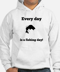 Every Day Is A Fishing Day Hoodie
