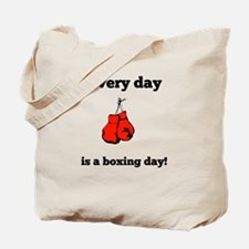 Every Day Is A Boxing Day Tote Bag