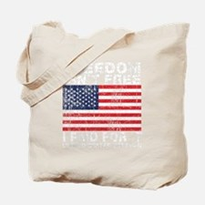 Freedom Isn't Free I Paid For It - US Vet Tote Bag