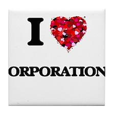 I love Corporations Tile Coaster