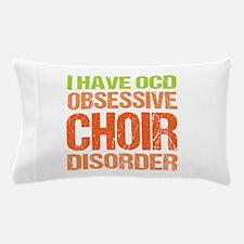 OCD Choir Pillow Case