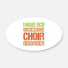 OCD Choir Oval Car Magnet
