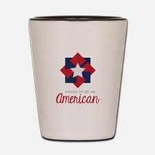 Proud To Be An American Shot Glass