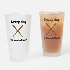 Every Day Is A Baseball Day Drinking Glass