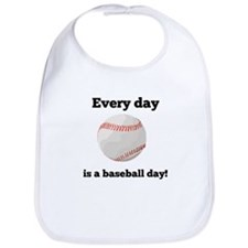 Every Day Is A Baseball Day Bib