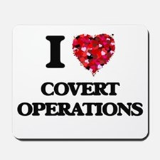 I love Covert Operations Mousepad