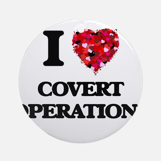 I love Covert Operations Ornament (Round)