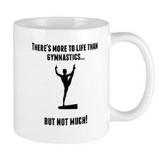 Theres More To Life Than Gymnastics Mugs