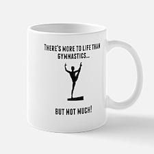 Theres More To Life Than Gymnastics Mugs