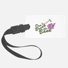 Break the Bank Luggage Tag