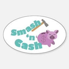 Smash n Cash Decal