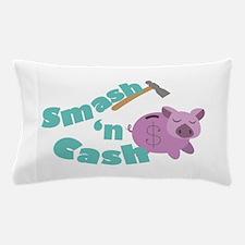 Smash n Cash Pillow Case
