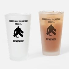 Theres More To Life Than Hockey Drinking Glass